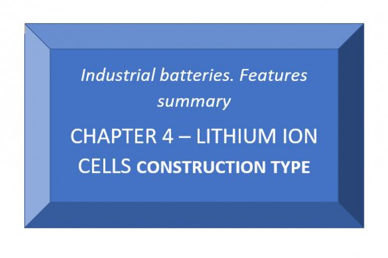Industrial batteries. Chapter 4. Lithium Ion cells construction type